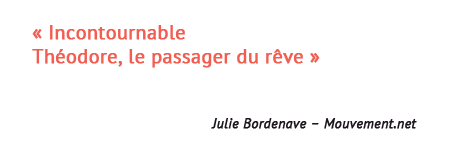 PRESSTHEOOK_0000_-Incontournable-Th-odore-le-passager-du-r-ve-Julie-Bord