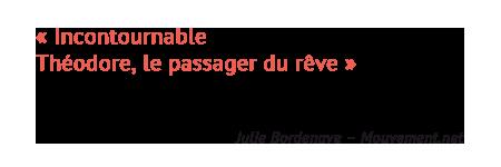 PRESSTHEOOK_0000_-Incontournable-Th-odore-le-passager-du-r-ve-Julie-Bord